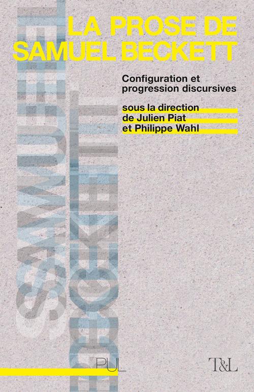 La prose de samuel beckett - configuration et progression discursives