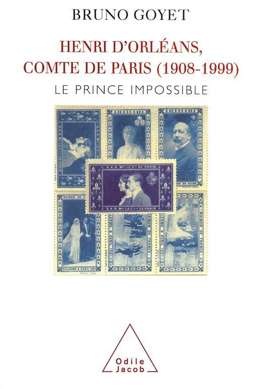 Henri d'Orléans, comte de Paris (1908-1999)  - Bruno Goyet