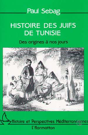 Histoire des juifs de tunisie - des origines a nos jours