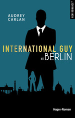 Vente EBooks : International Guy - tome 8 Berlin -Extrait offert-  - Audrey Carlan
