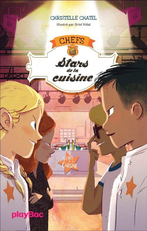 CHEFS T.3 ; stars de la cuisine
