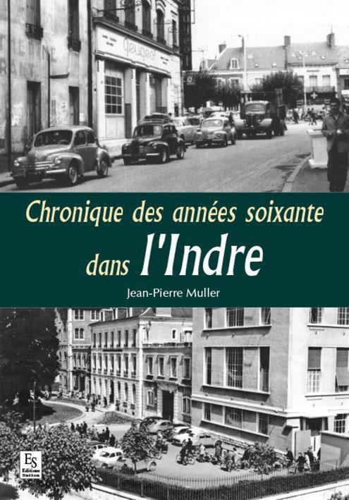 Chroniques des annees 1960 dans l'indre