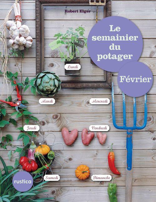 Le semainier du potager ; février