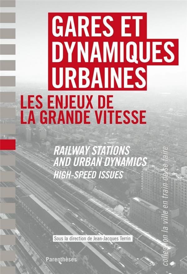 Gares et dynamiques urbaines, les enjeux de la grande vitesse