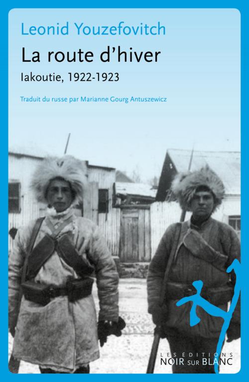 La route d'hiver ; Iakoutie, 1922-1923