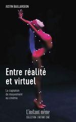 Entre réalité et virtuel  - Justin Baillargeon
