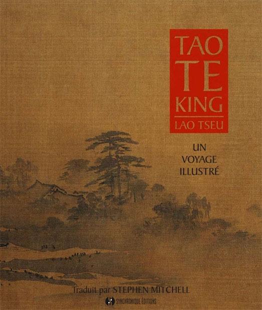 Tao te king ; un voyage illustré