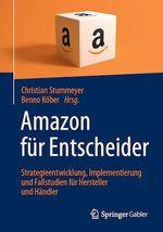Amazon für Entscheider  - Benno Kober - Christian Stummeyer