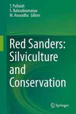 Red Sanders: Silviculture and Conservation  - T. Pullaiah - S. Balasubramanya - M. Anuradha