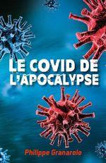Vente EBooks : Le COVID de l'apocalypse  - Philippe Granarolo