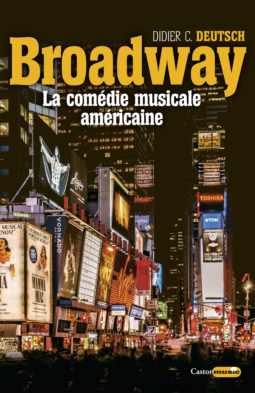 Broadway ; la comédie musicale américaine