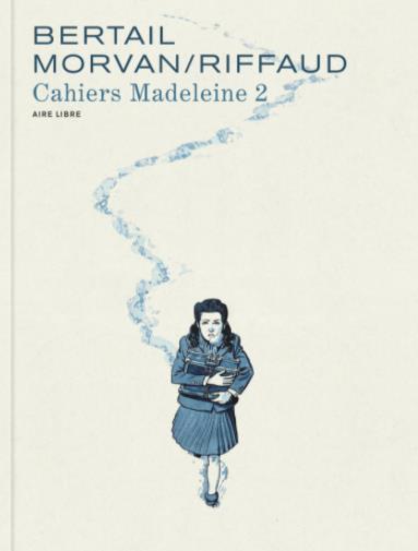 Madeleine, résistante : cahiers t.2