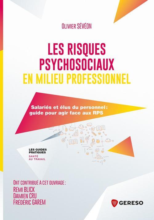 les risques psychosociaux en milieu professionnel - salaries et elus du personnelet#8201;: guide pou