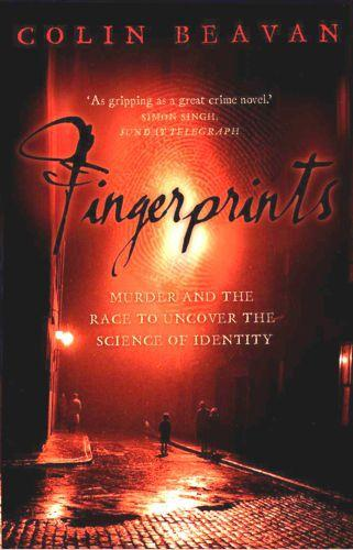 Fingerprints: Murder and the Race to Uncover the Science of Identity (