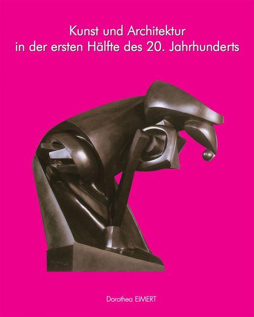 Kunst und Architektur des 20. Jahrhunderts, Band I