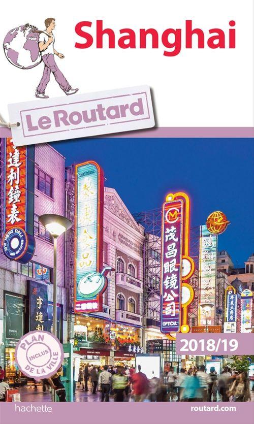 Guide du Routard ; shanghai (édition 2018/2019)