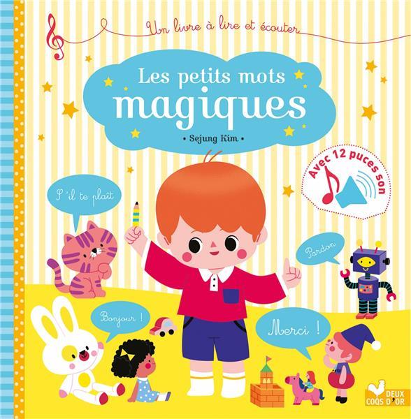 Les Petits Mots Magiques Livre Sonore Sophie De Mullenheim Deux Coqs D Or Grand Format Librairie Le Passage Alencon Alencon