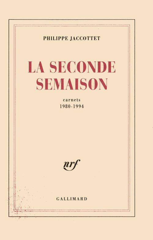 La seconde semaison ; carnets (1980-1994