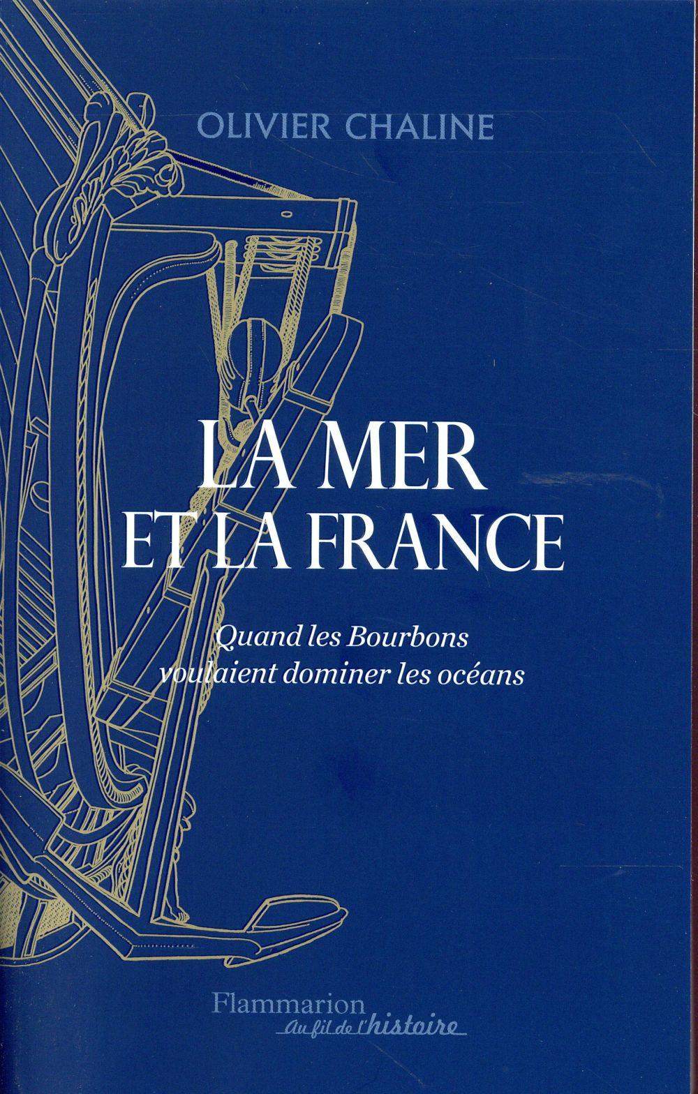 la mer et la France ; quand les Bourbons voulaient dominer les océans