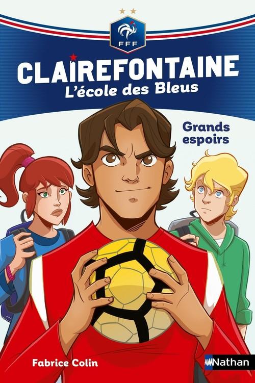 Clairefontaine - l'école des Bleus T.6 ; grands espoirs