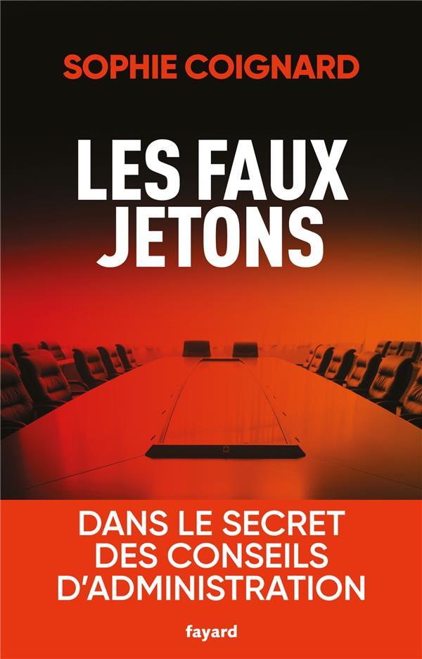 LES FAUX JETONS  -  DANS LE SECRET DES CONSEILS D'ADMINISTRATION