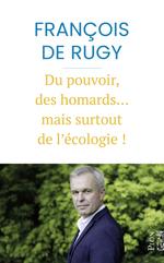 Vente Livre Numérique : Du pouvoir des homards et bien d'autres choses encore  - François De Rugy