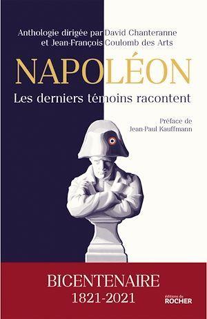 Napoléon, les derniers témoins racontent