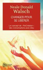 Changer pour se libérer ; le concept de recréation des Conversations avec Dieu