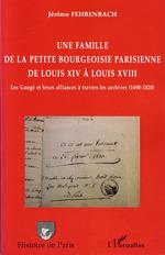 Vente Livre Numérique : Une famille de la petite bourgeoisie parisienne de Louis XIV à Louis XVIII  - Jerome Fehrenbach