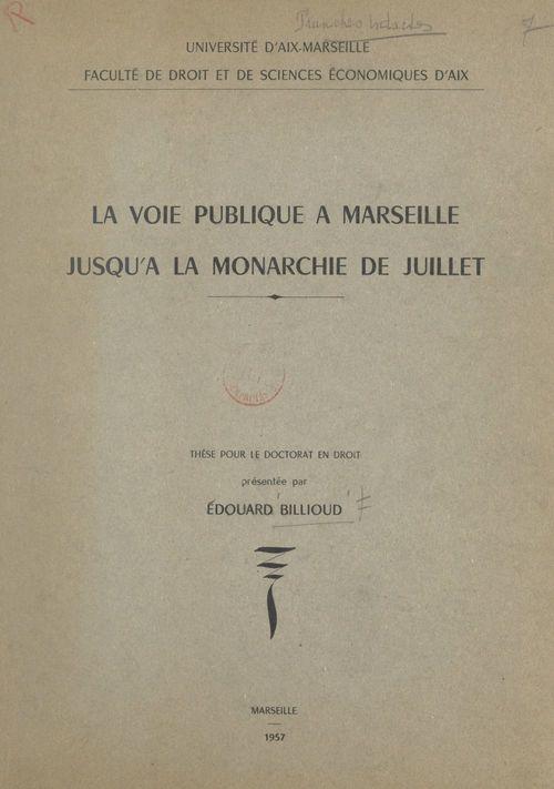 La voie publique à Marseille jusqu'à la Monarchie de Juillet