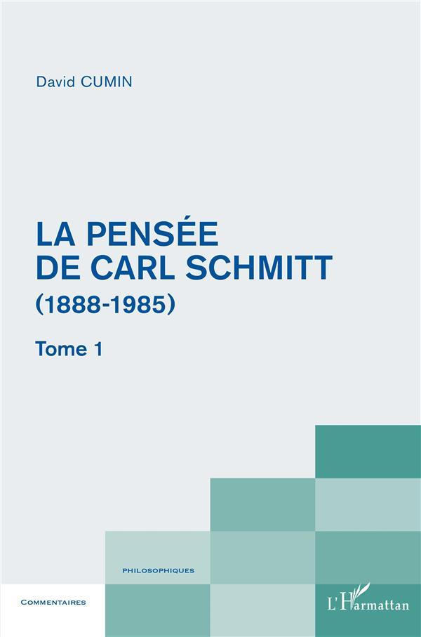La pensée de Carl Schmitt t.1 ; (1888-1985)