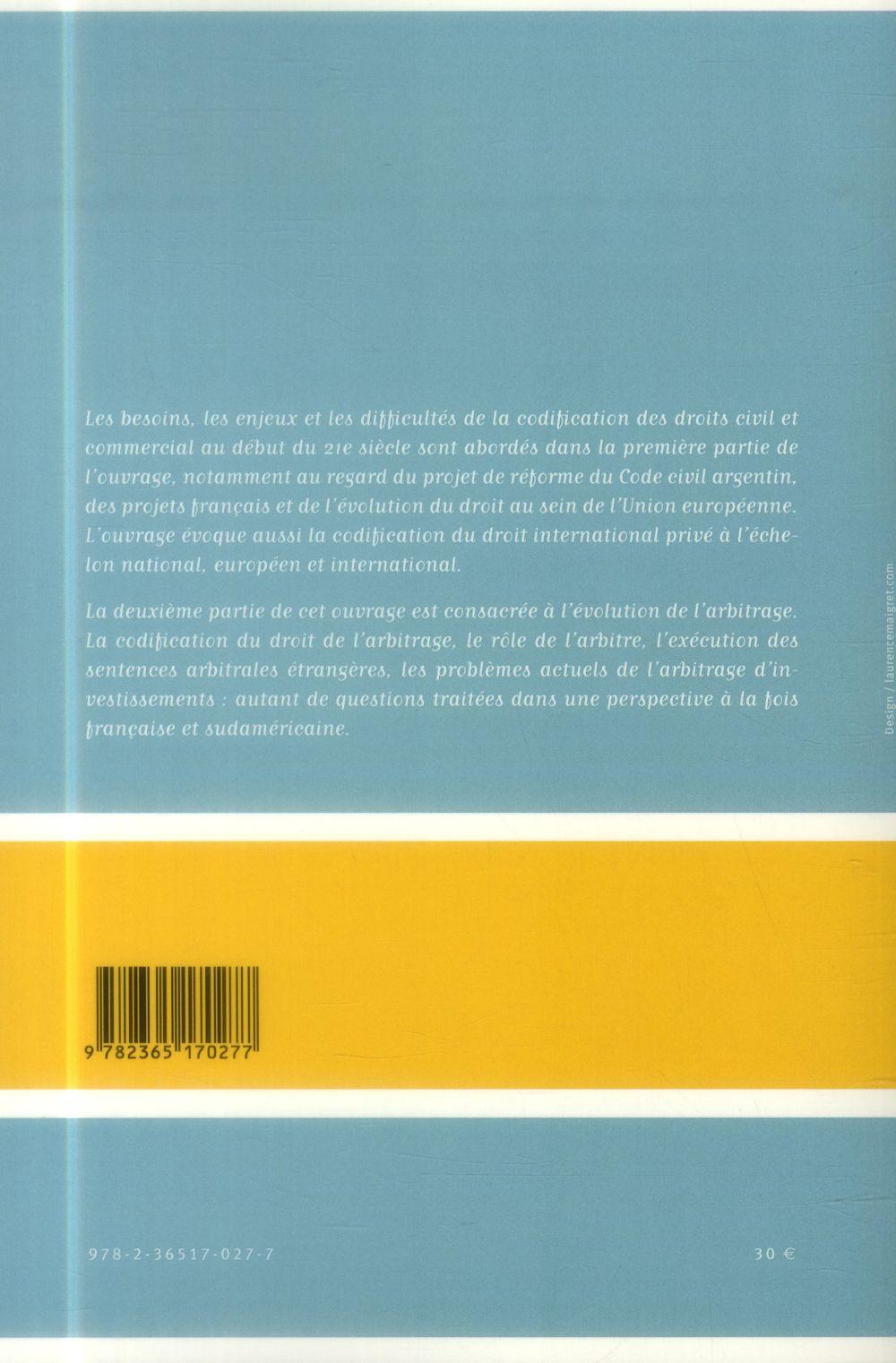 Codification du droit privé et évolution du droit de l'arbitrage ; journées franco-sudaméricaines de droit comparé, 3-4 octobre 2013