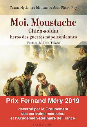 Moi, Moustache, chien-soldat héros des guerres napoléoniennes
