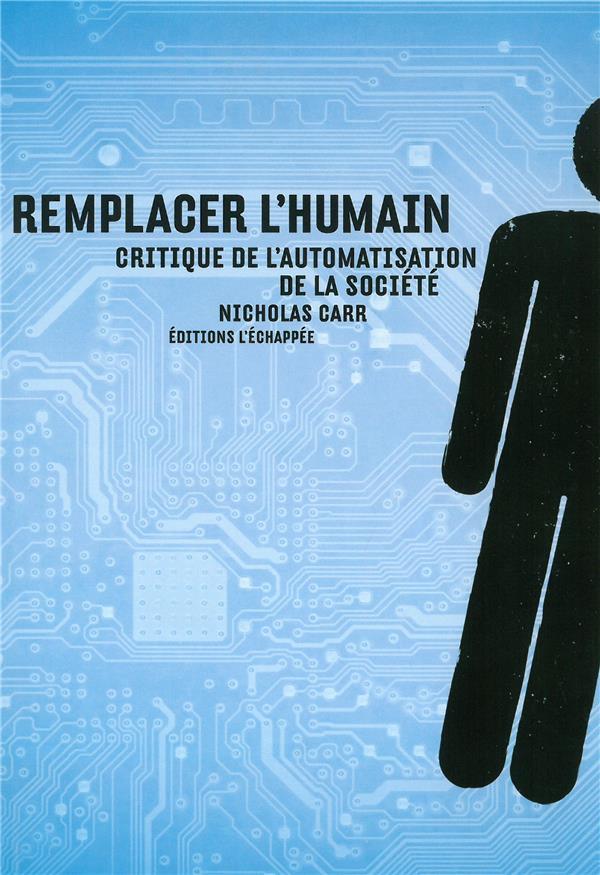 Remplacer l'humain ; critique de l'automatisation de la société