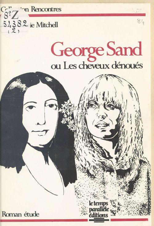 George Sand ou Les cheveux dénoués