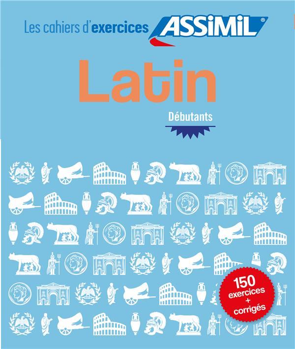 Latin ; débutant ; 150 exercices + corrigés