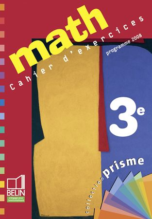 Prisme Belin; Mathematiques ; 3eme ; Cahier D'Exercices (Edition 2008)