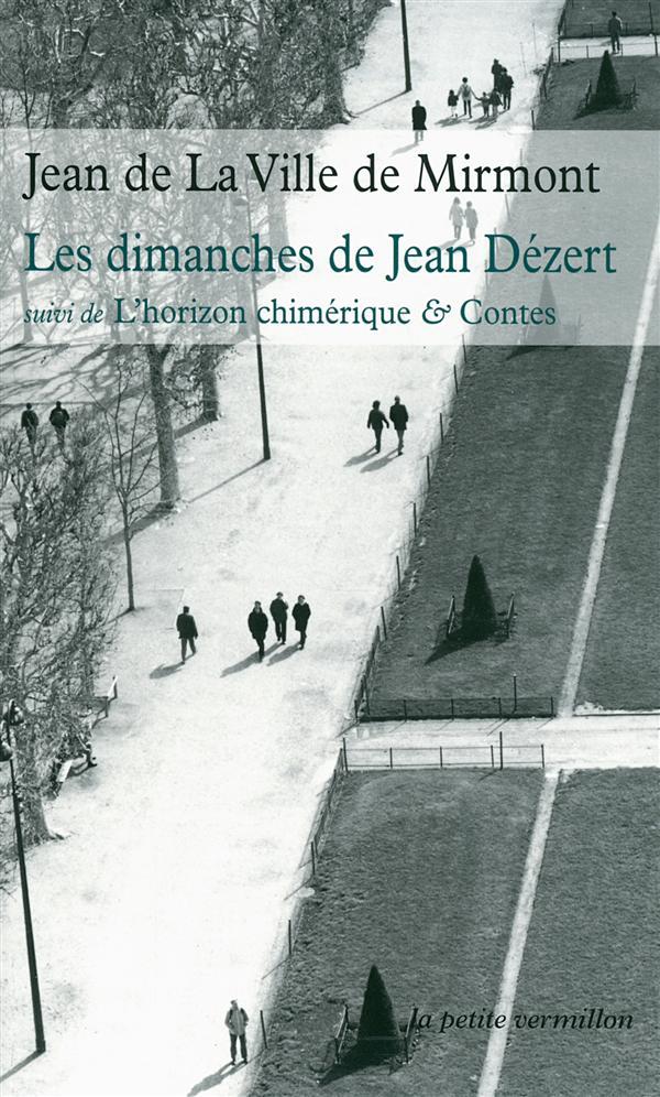 LES DIMANCHES DE JEAN DEZERTL'HORIZON CHIMERIQUE ET CONTES
