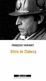 Couverture de Moi, Silvio De Clabecq, Militant Ouvrier