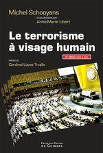 Vente Livre Numérique : Le terrorisme à visage humain  - Michel Schooyans - Anne-Marie Libert
