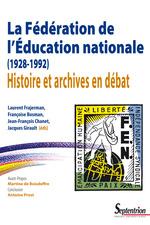 La fédération de l´Éducation nationale (1928-1992)  - Laurent Frajerman - Jacques Girault - Jean-François Chanet - Françoise Bosman