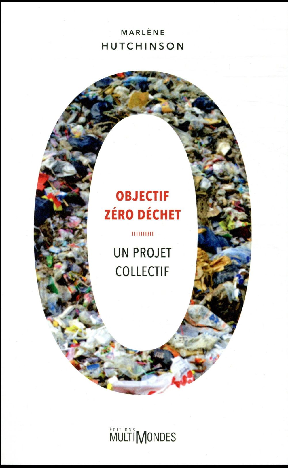 Objectif zéro déchet ; un projet collectif