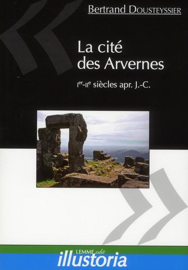 La cité des Arvernes ; I-II siècles après J.-C.