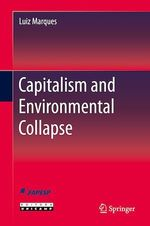 Capitalism and Environmental Collapse  - Luiz Marques