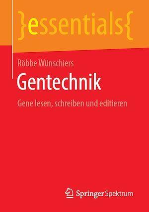Gentechnik  - Robbe Wunschiers