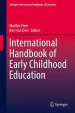 International Handbook of Early Childhood Education  - Bert Van Oers - Marilyn Fleer
