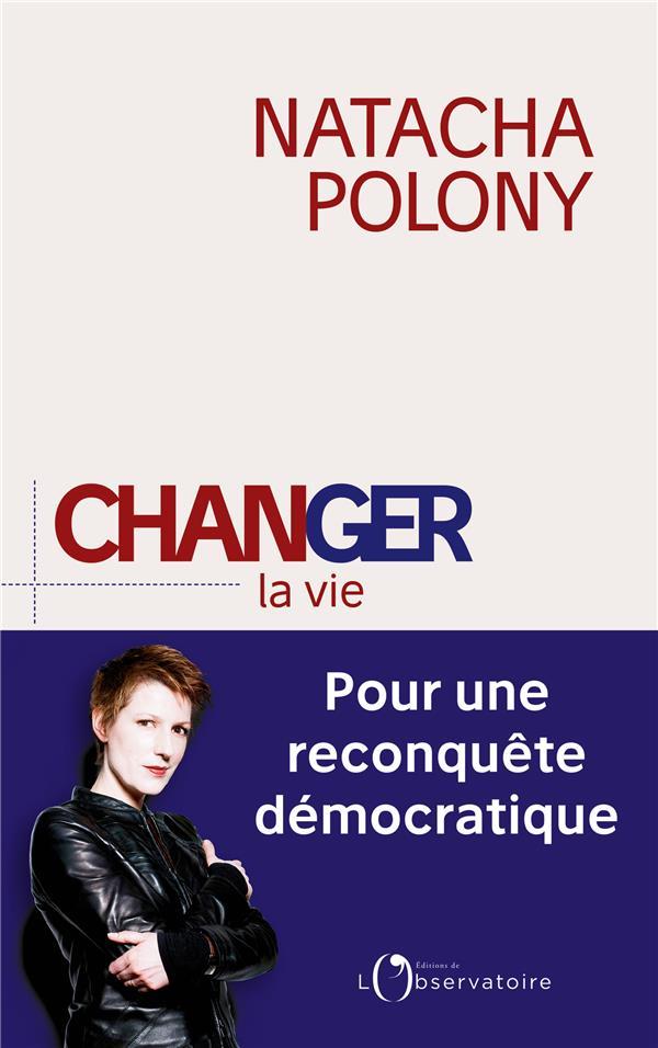 Changer la vie ; pour une reconquête démocratique