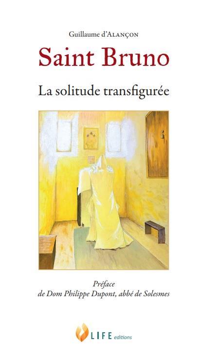 Saint Bruno ; la solitude transfigurée