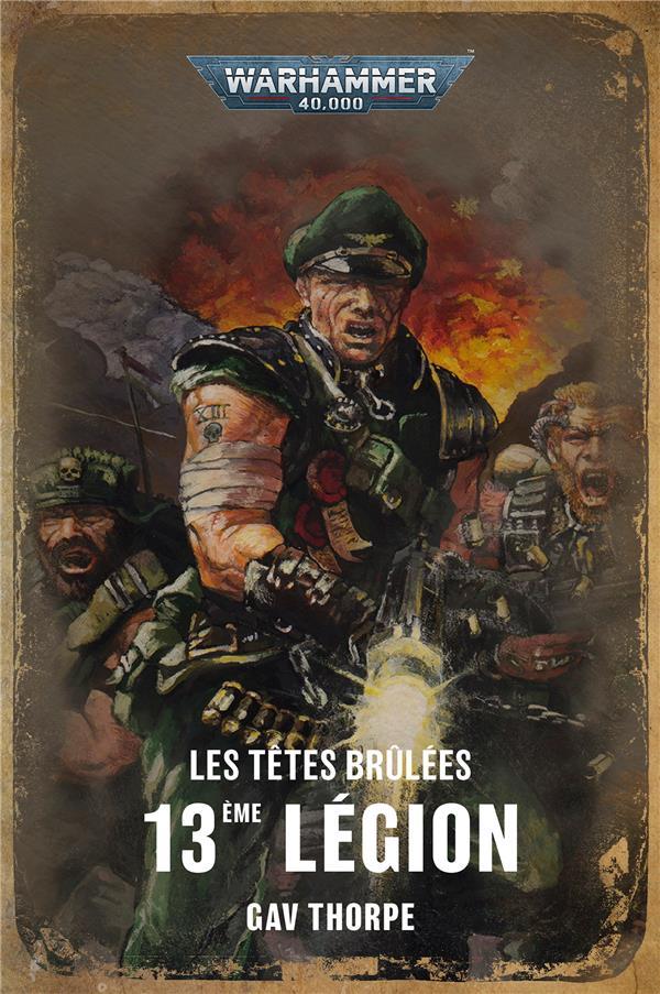 Les tetes brulees - t01 - 13eme legion