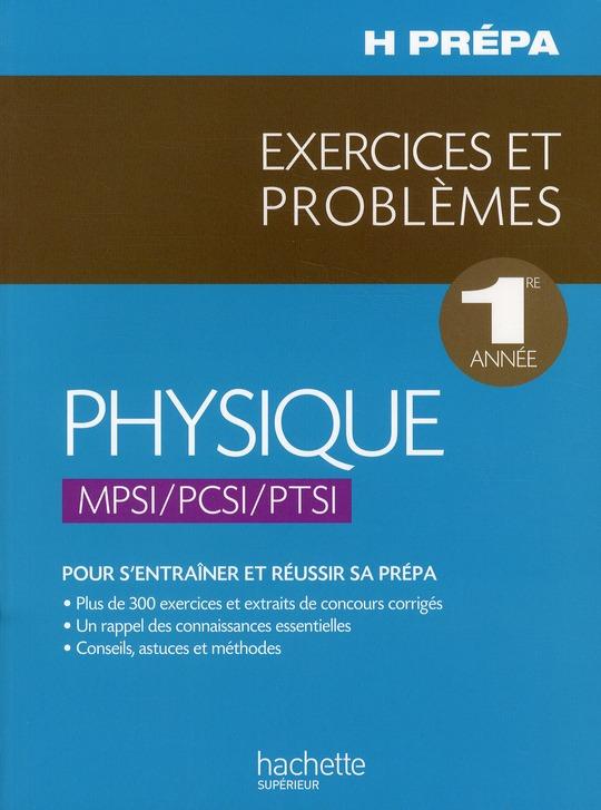 Physique ; Mpsi/Pcsi/Ptsi ; Exercices Et Problemes